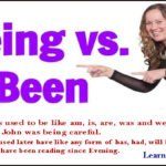 Been VS Being | Difference Between Been And Being With Examples