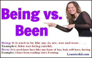 Been VS Being