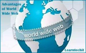 Advantages of World Wide Web