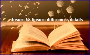 Insure VS Ensure