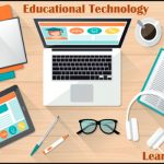 Educational Technology - An Overview | What are You Missing?