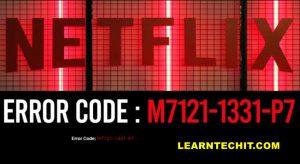 Netflix Error Code M7121-1331-P7