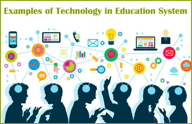Specific Examples of Technology in Education system