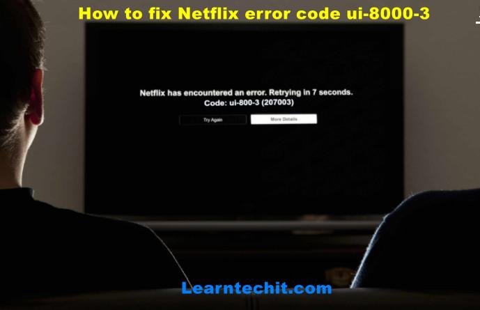 How to fix Netflix error code ui-8000-3